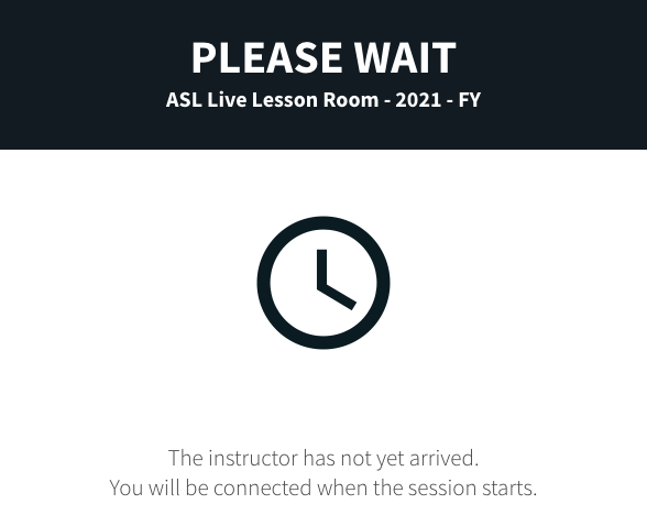 Possible Message you might see if teacher has not joined the Live Lesson
