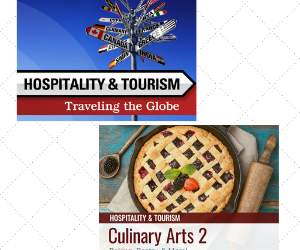 New Courses: Culinary Arts and Hospitality and Tourism